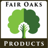 Fair Oaks Products